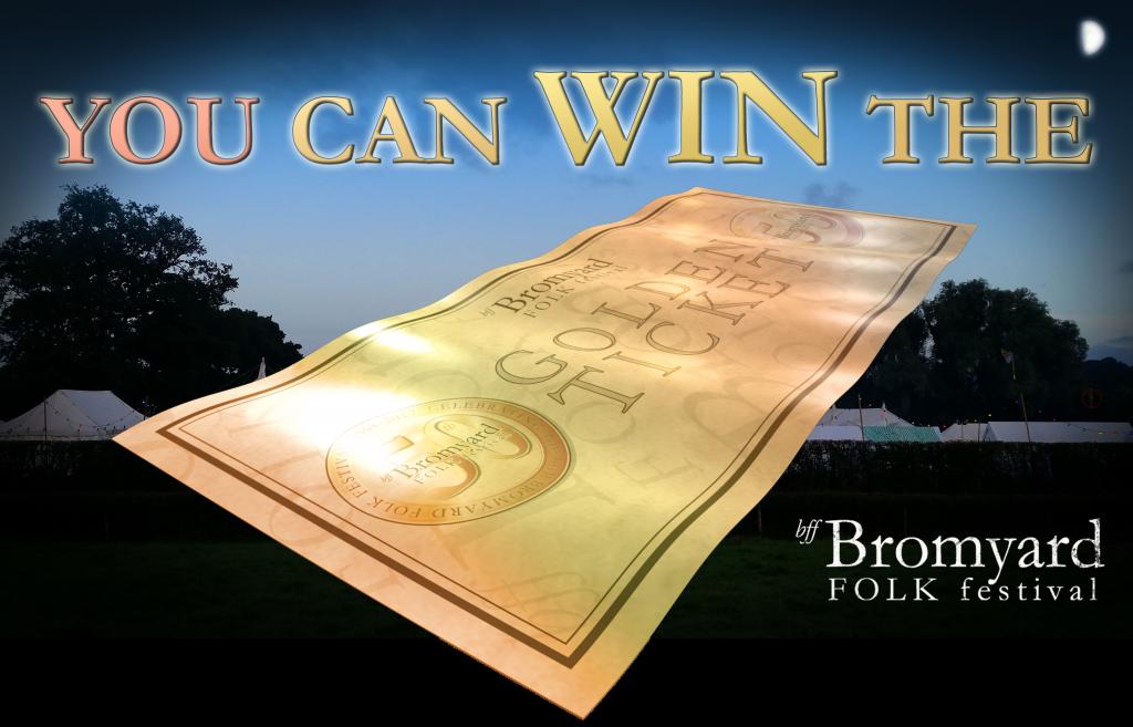 Win Bromyard Folk Festival Golden Ticket